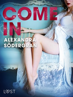 Södergran, Alexandra - Come in - Erotic Short Story, ebook