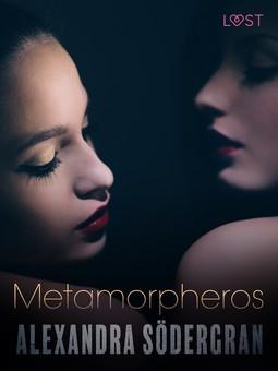Södergran, Alexandra - Metamorpheros - Erotic Short Story, ebook