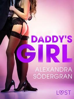 Södergran, Alexandra - Daddy's Girl - Erotic Short Story, ebook