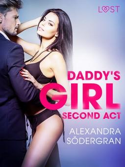 Södergran, Alexandra - Daddy's Girl, Second Act - Erotic Short Story, e-kirja