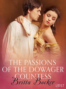 Bocker, Britta - The Passions of the Dowager Countess - Erotic Short Story, ebook