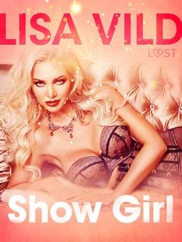 Vild, Lisa - Show Girl - Erotic Short Story, ebook