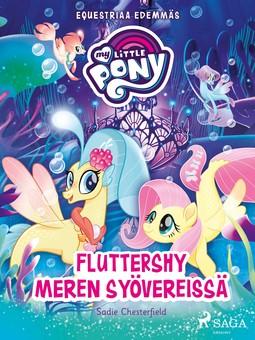 Chesterfield, Sadie - My Little Pony - Equestriaa edemmäs - Fluttershy meren syövereissä, e-kirja