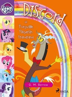 Berrow, G. M. - My Little Pony - Discord ja Ponyville Playersin Dramarama, e-kirja