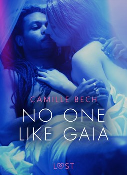 Bech, Camille - No One Like Gaia - Erotic Short Story, ebook