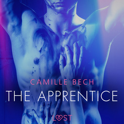 Bech, Camille - The Apprentice - Erotic Short Story, audiobook