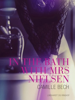 Bech, Camille - In the Bath with Mrs Nielsen - Erotic Short Story, ebook