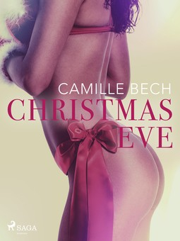 Bech, Camille - Christmas Eve - Erotic Short Story, ebook