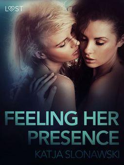 Slonawski, Katja - Feeling Her Presence - Erotic Short Story, ebook