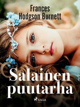 Burnett, Frances Hodgson - Salainen puutarha, e-kirja