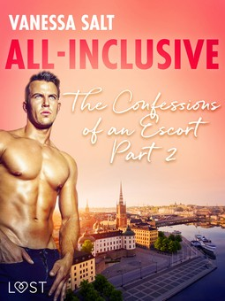 Salt, Vanessa - All-Inclusive - The Confessions of an Escort Part 2, ebook