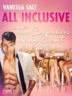 Salt, Vanessa - All-Inclusive - The Confessions of an Escort Part 3, ebook