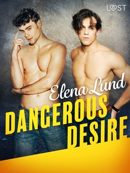 Lund, Elena - Dangerous Desire - Erotic Short Story, ebook