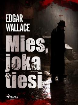 Wallace, Edgar - Mies, joka tiesi, ebook