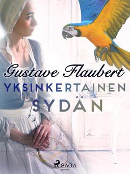 Flaubert, Gustave - Yksinkertainen sydän, e-kirja