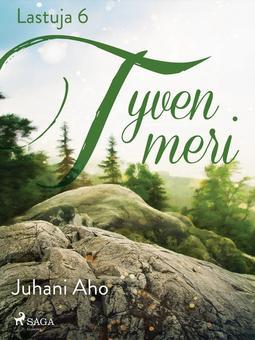 "Aho, Juhani - Lastuja 6 ""Tyven meri"", e-kirja"