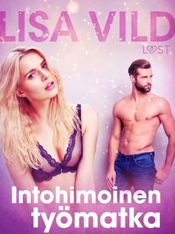Vild, Lisa - Intohimoinen työmatka - eroottinen novelli, ebook