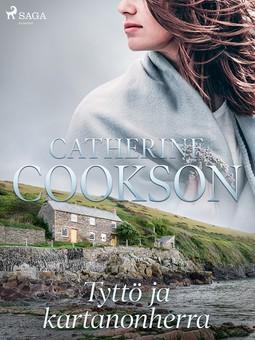 Cookson, Catherine - Tyttö ja kartanonherra, e-kirja