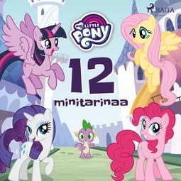 Diverse - My Little Pony - 12 minitarinaa, äänikirja