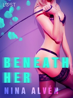 Alvén, Nina - Beneath Her - Erotic Short Story, ebook