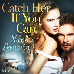 Lemarin, Nicolas - Catch Her If You Can - erotic short story, audiobook