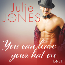 Jones, Julie - You can leave your hat on - erotic short story, audiobook