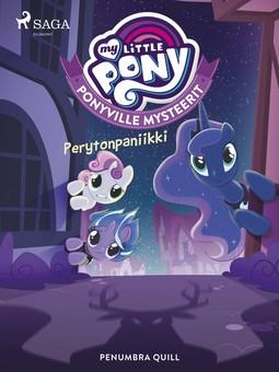 Quill, Penumbra - My Little Pony - Ponyville Mysteerit - Perytonpaniikki, e-kirja
