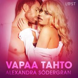 Södergran, Alexandra - Vapaa tahto - eroottinen novelli, äänikirja