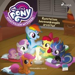 Quill, Penumbra - My Little Pony - Ponyvillen Mysteeri - Ruosteisen hevosenkengän arvoitus, äänikirja