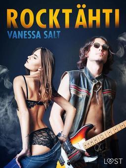 Salt, Vanessa - Rocktähti - eroottinen novelli, e-kirja