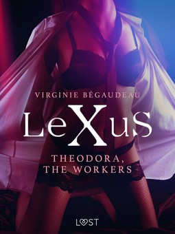 Bégaudeau, Virginie - LeXuS: Theodora, The Workers - erotic dystopia, ebook