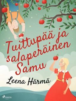 Härmä, Leena - Tuittupää ja salaperäinen Samu, e-kirja