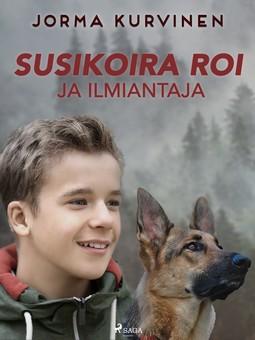 Kurvinen, Jorma - Susikoira Roi ja ilmiantaja, e-kirja