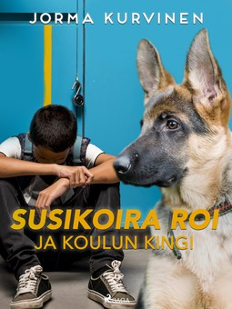 Kurvinen, Jorma - Susikoira Roi ja koulun kingi, ebook