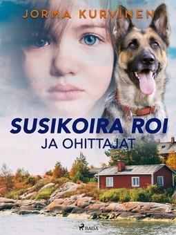 Kurvinen, Jorma - Susikoira Roi ja ohittajat, ebook