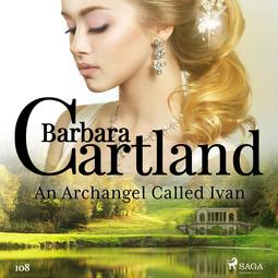 Cartland, Barbara - An Archangel Called Ivan (Barbara Cartland's Pink Collection 108), audiobook