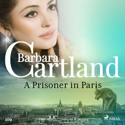 Cartland, Barbara - A Prisoner in Paris (Barbara Cartland's Pink Collection 109), audiobook