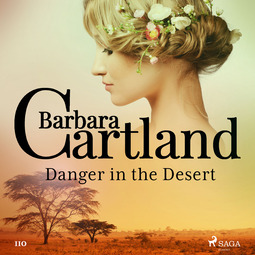 Cartland, Barbara - Danger in the Desert (Barbara Cartland's Pink Collection 110), audiobook
