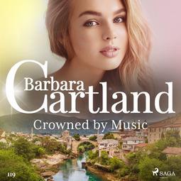 Cartland, Barbara - Crowned by Music (Barbara Cartland's Pink Collection 119), audiobook
