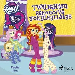 Finn, Perdita - My Little Pony - Equestria Girls - Twilightin säkenöivä yökyläyllätys, äänikirja