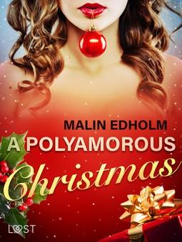 Edholm, Malin - A Polyamorous Christmas - Erotic Short Story, ebook