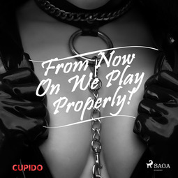 Cupido - From Now On We Play Properly!, audiobook