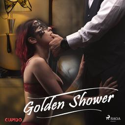 Cupido - Golden Shower, audiobook