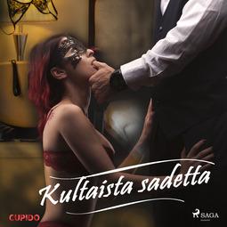 Cupido - Kultaista sadetta, äänikirja