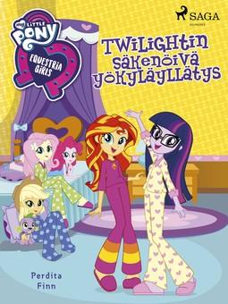 Finn, Perdita - My Little Pony - Equestria Girls - Twilightin säkenöivä yökyläyllätys, e-kirja