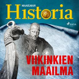 Puhakka, Jussi - Viikinkien maailma, audiobook