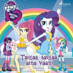 Finn, Perdita - My Little Pony - Equestria Girls - Taikaa, taikaa aina vaan!, äänikirja