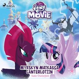 Chesterfield, Sadie - My Little Pony - Myrskyn matkassa Canterlotiin, äänikirja