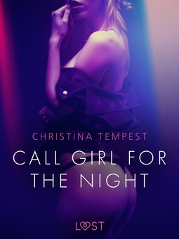 Tempest, Christina - Call Girl for the Night - Erotic Short Story, ebook