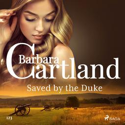 Cartland, Barbara - Saved by the Duke (Barbara Cartland's Pink Collection 123), audiobook